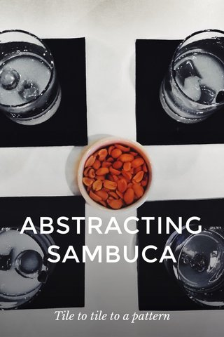 ABSTRACTING SAMBUCA Tile to tile to a pattern