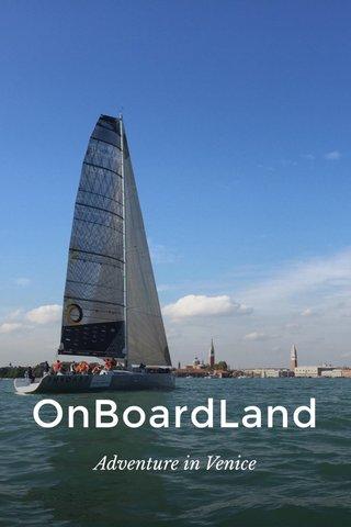 OnBoardLand Adventure in Venice