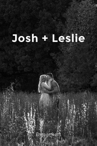 Josh + Leslie Engagement