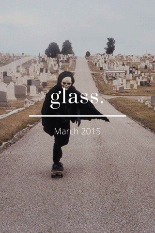 glass. March 2015