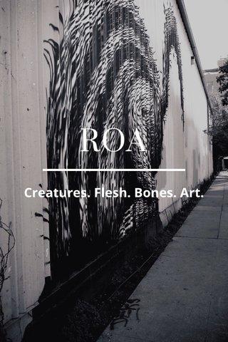 ROA Creatures. Flesh. Bones. Art.