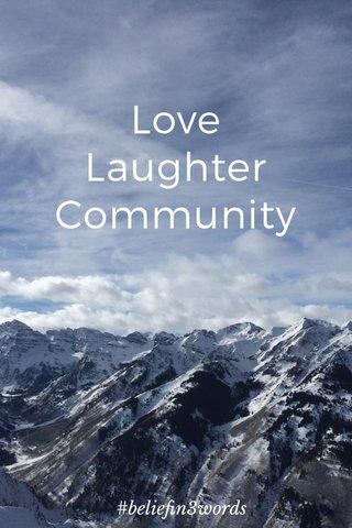 Love Laughter Community #beliefin3words