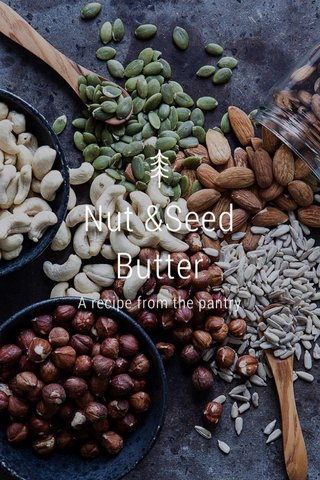 Nut &Seed Butter A recipe from the pantry