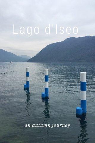 Lago d'Iseo an autumn journey