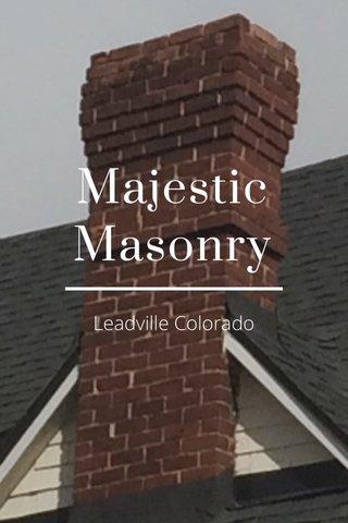 Majestic Masonry Leadville Colorado