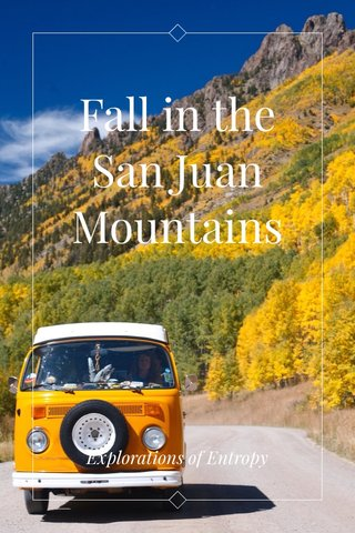 Fall in the San Juan Mountains Explorations of Entropy