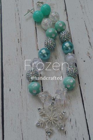Frozen #handcrafted