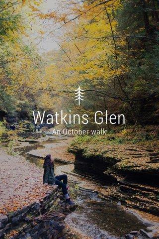 Watkins Glen An October walk