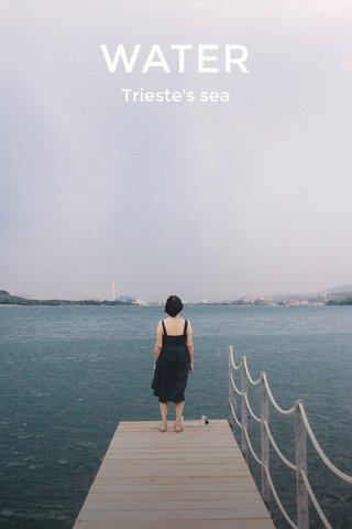 WATER Trieste's sea
