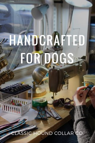 HANDCRAFTED FOR DOGS CLASSIC HOUND COLLAR CO.