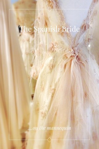 The Spanish Bride ....on the mannequin