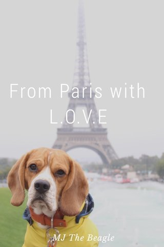 From Paris with L.O.V.E MJ The Beagle