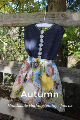 Autumn Handmade clothing/vintage fabrics