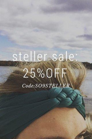 steller sale: 25%OFF Code:SO9STELLER