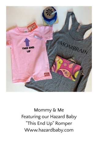 """Mommy & Me Featuring our Hazard Baby """"This End Up"""" Romper Www.hazardbaby.com"""