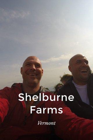 Shelburne Farms Vermont