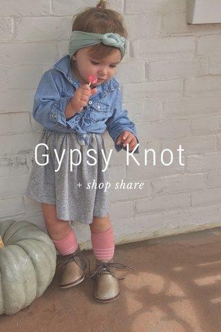 Gypsy Knot + shop share