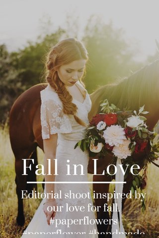 Fall in Love Editorial shoot inspired by our love for fall. #paperflowers #paperflower #handmade #handcrafted