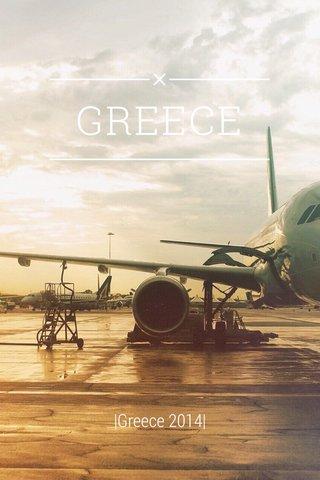 GREECE |Greece 2014|