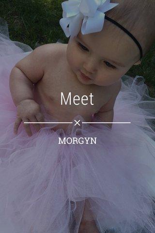 Meet MORGYN