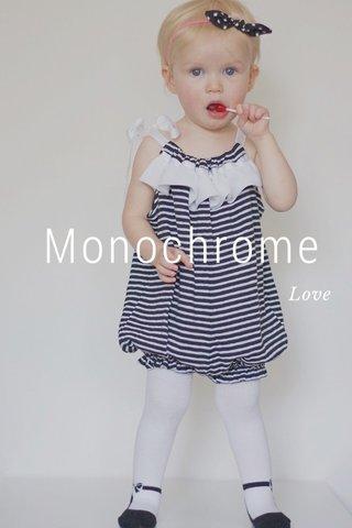 Monochrome Love