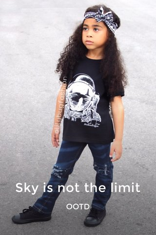Sky is not the limit OOTD