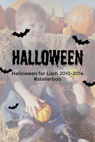 Halloween Halloween for Liam 2010-2014 #stellerboo