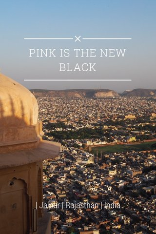 PINK IS THE NEW BLACK | Jaipur | Rajasthan | India