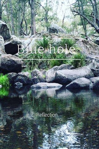 Blue hole Reflection