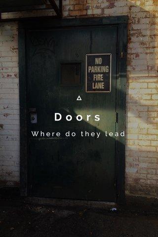 Doors Where do they lead