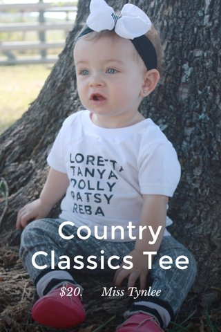 Country Classics Tee $20. Miss Tynlee