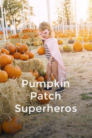 Pumpkin Patch Superheros