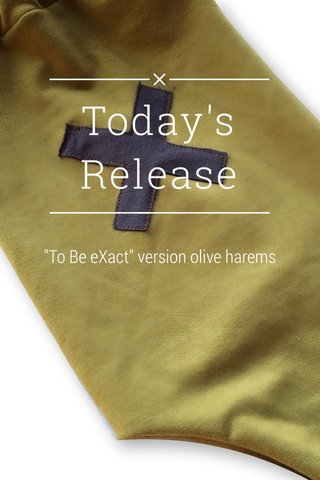 """Today's Release """"To Be eXact"""" version olive harems"""