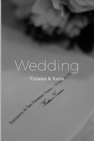 Wedding Tiziano & Katia