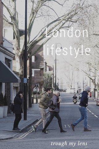 London lifestyle trough my lens
