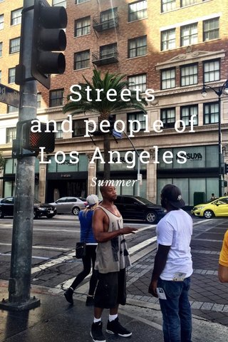 Streets and people of Los Angeles Summer