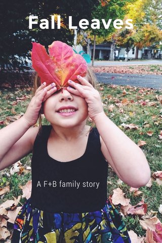 Fall Leaves A F+B family story