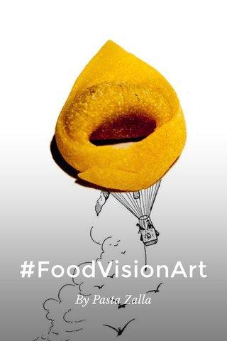 #FoodVisionArt By Pasta Zalla