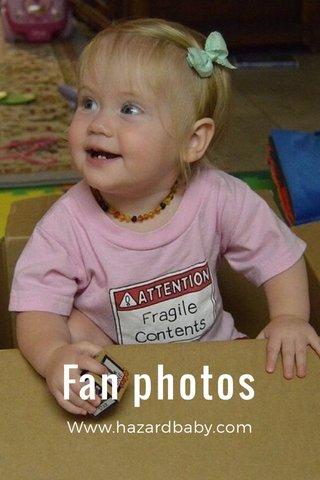 Fan photos Www.hazardbaby.com