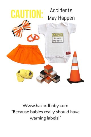 """Www.hazardbaby.com """"Because babies really should have warning labels!"""""""