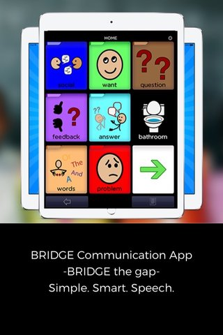 BRIDGE Communication App -BRIDGE the gap- Simple. Smart. Speech.