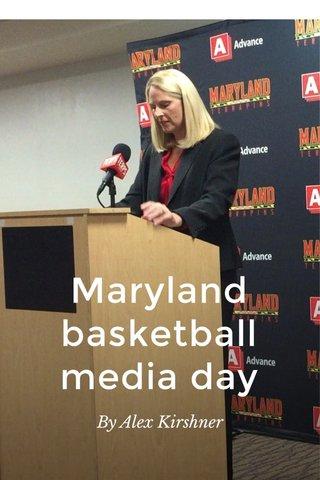 Maryland basketball media day By Alex Kirshner