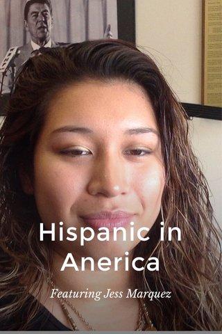 Hispanic in Anerica Featuring Jess Marquez