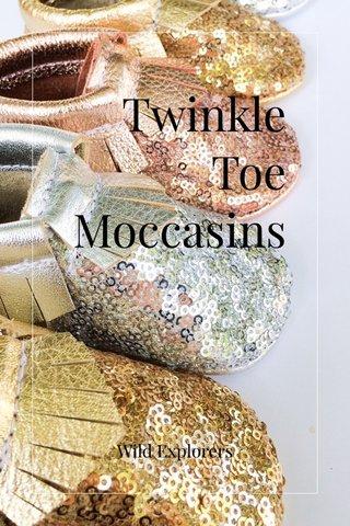 Twinkle Toe Moccasins Wild Explorers