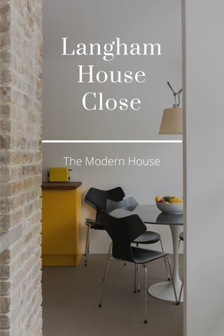 Langham House Close The Modern House