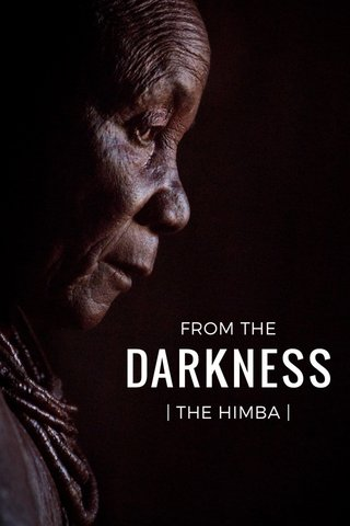 DARKNESS FROM THE | THE HIMBA |