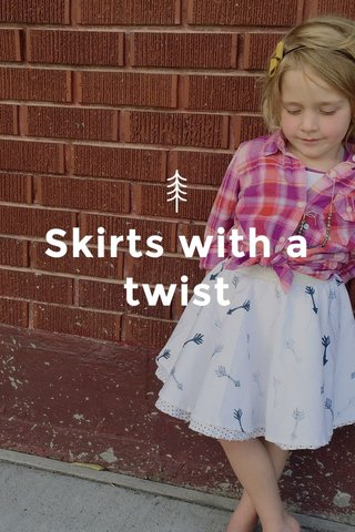Skirts with a twist