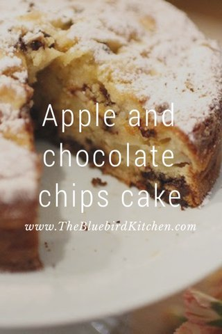 Apple and chocolate chips cake www.TheBluebirdKitchen.com