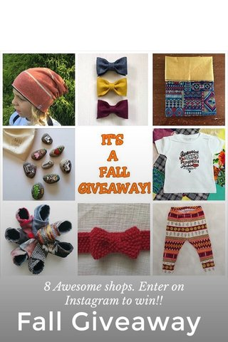 Fall Giveaway 8 Awesome shops. Enter on Instagram to win!!