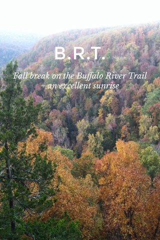 B.R.T. Fall break on the Buffalo River Trail + an excellent sunrise